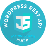 JavaScript for WordPress Part 2 - WordPress REST API