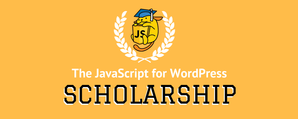 Spring 2017 JavaScript for WordPress Scholarship Winners
