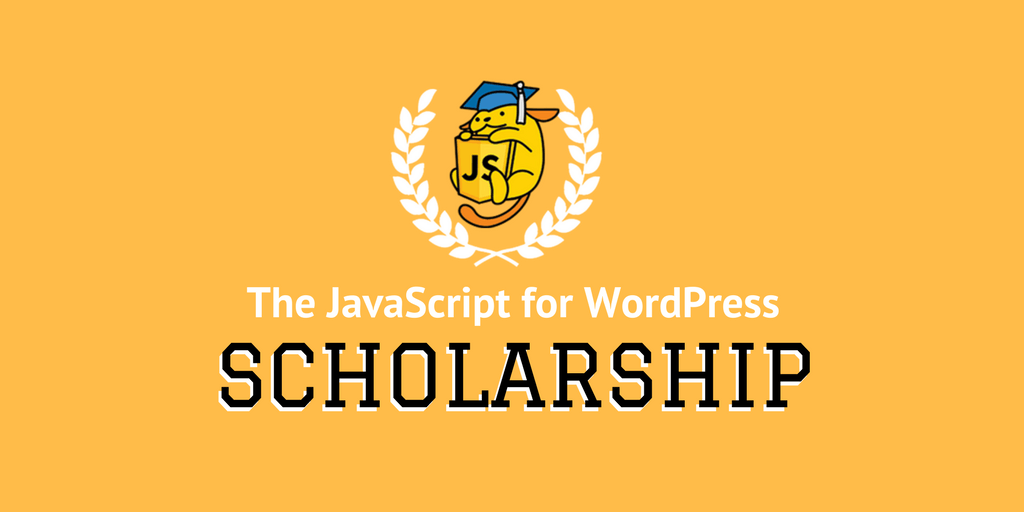 The JavaScript for WordPress Scholarship