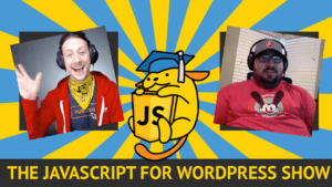 The JavaScript for WordPress Show - Episode 1 - Stop Using WordPress with Roy Sivan