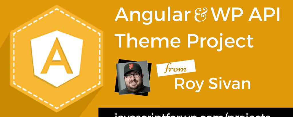 Angular and WordPress API Theme Project