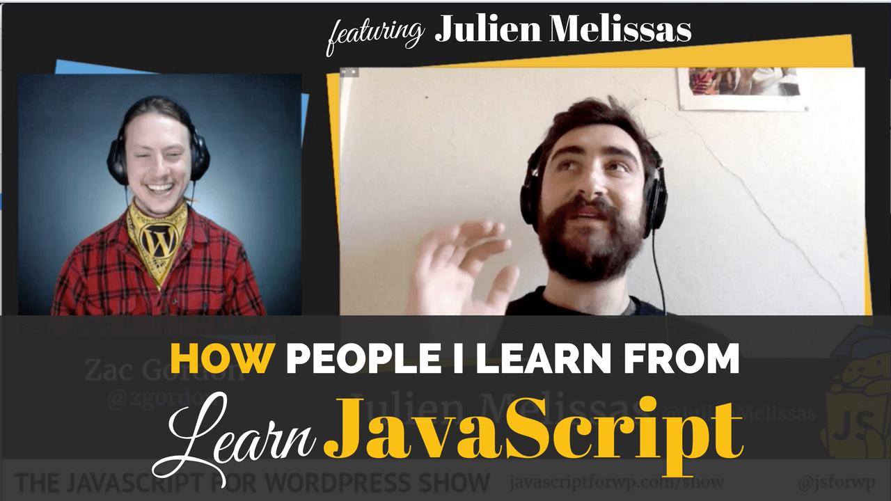 Julien Melissas on the JavaScript for WordPress Show