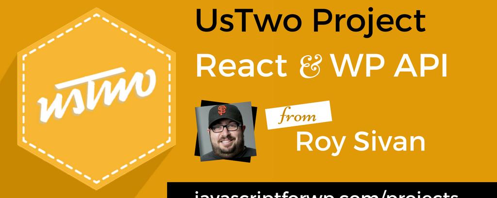 UsTwo WordPress API Powered Decoupled React Site Project