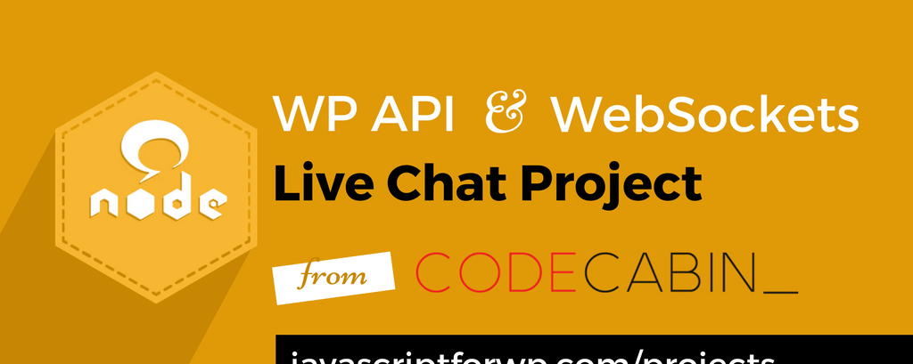 WP API and WebSockets Live Chat Plugin Project from Code Cabin