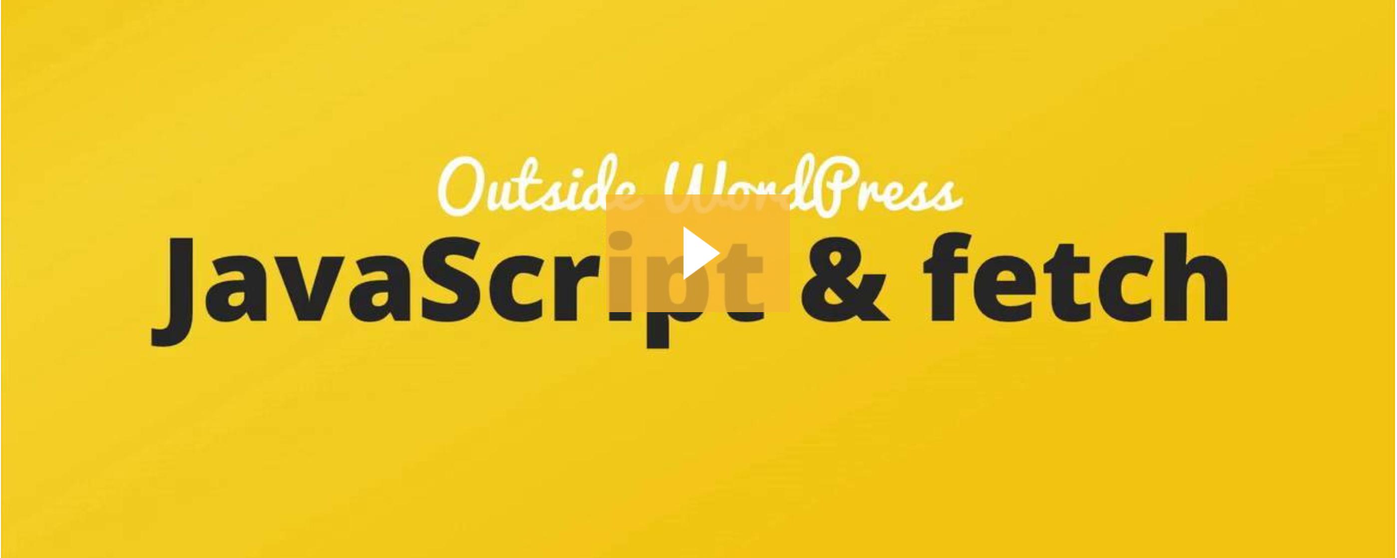 Decoupled WordPress REST API Calls with Vanilla JavaScript, fetch and webpack