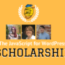 Summer 2017 JavaScript for WordPress Scholarship