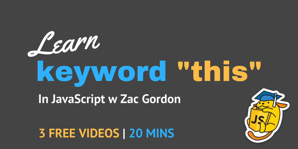 "An Introduction to ""this"" in JavaScript with Zac Gordon"
