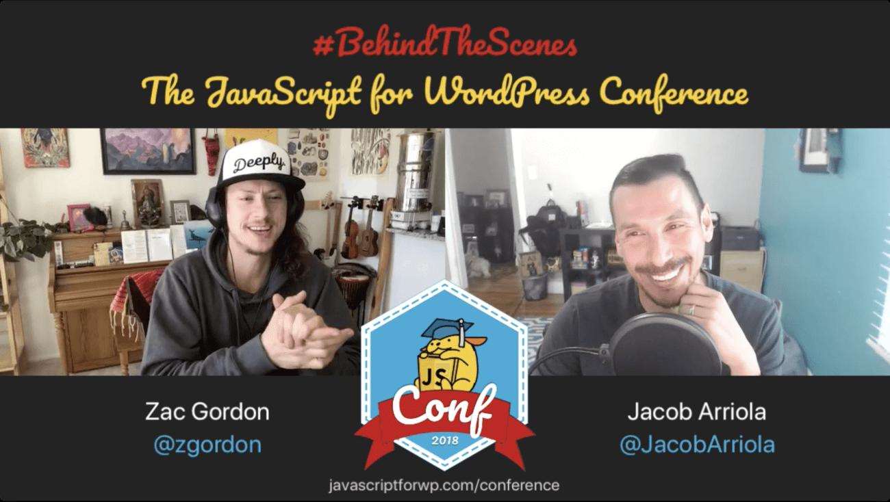Jacob Arriola #BehindTheScenes JavaScript for WordPress Conference