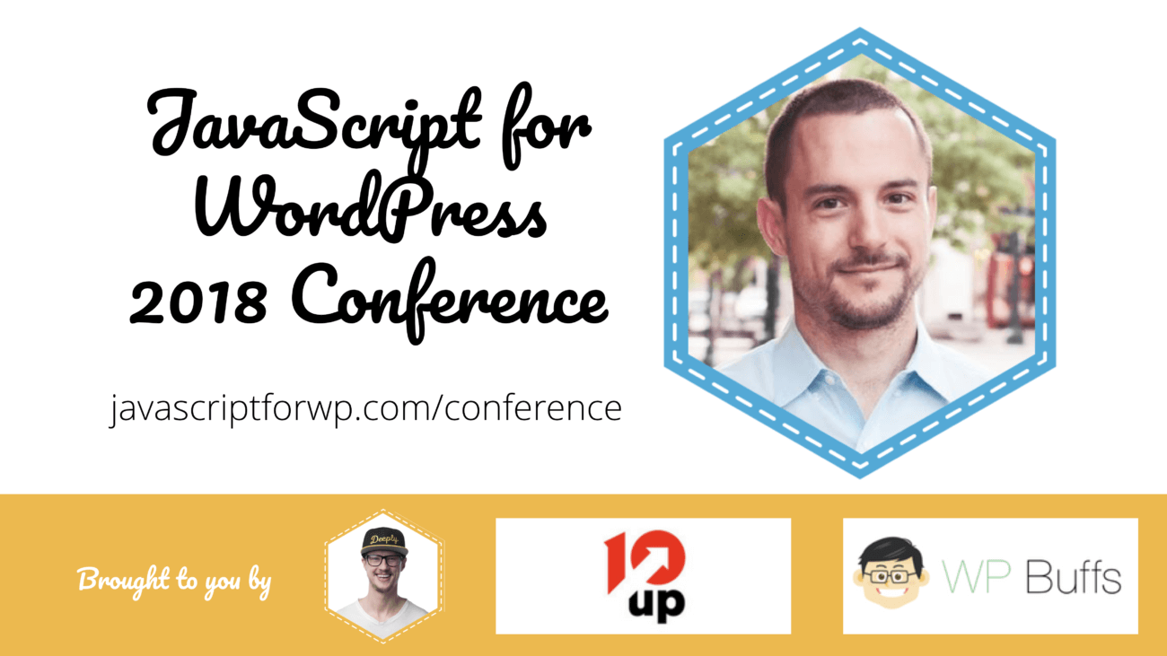 Andrew Taylor for the JavaScript for WordPress Conference 2018