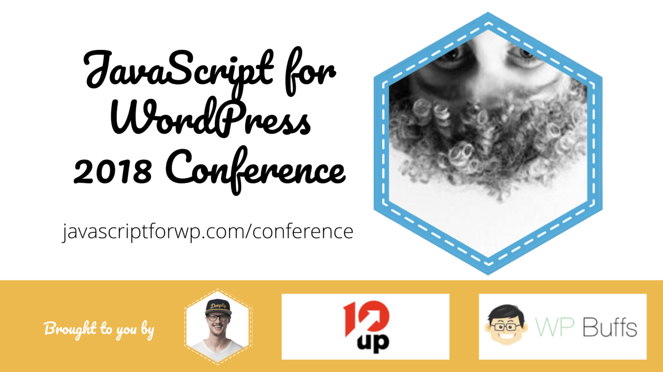 Brian Richards for the JavaScript for WordPress Conference 2018