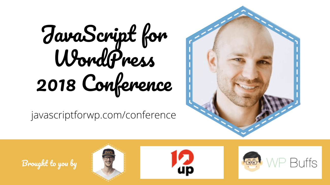 Chris Ferdinandi for the JavaScript for WordPress Conference 2018