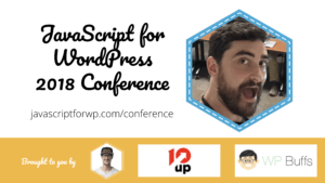 Julien Melissas for the JavaScript for WordPress Conference 2018