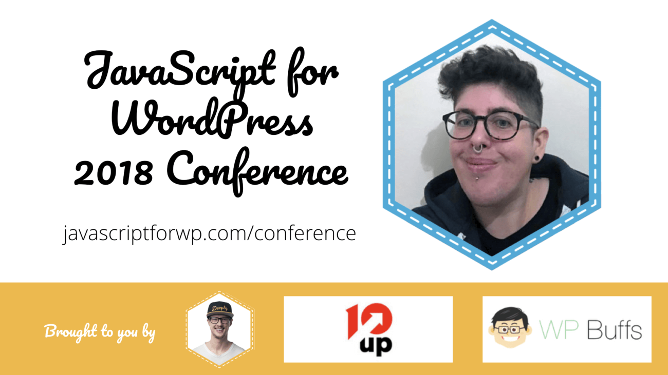 Tammie Lister for the JavaScript for WordPress Conference 2018