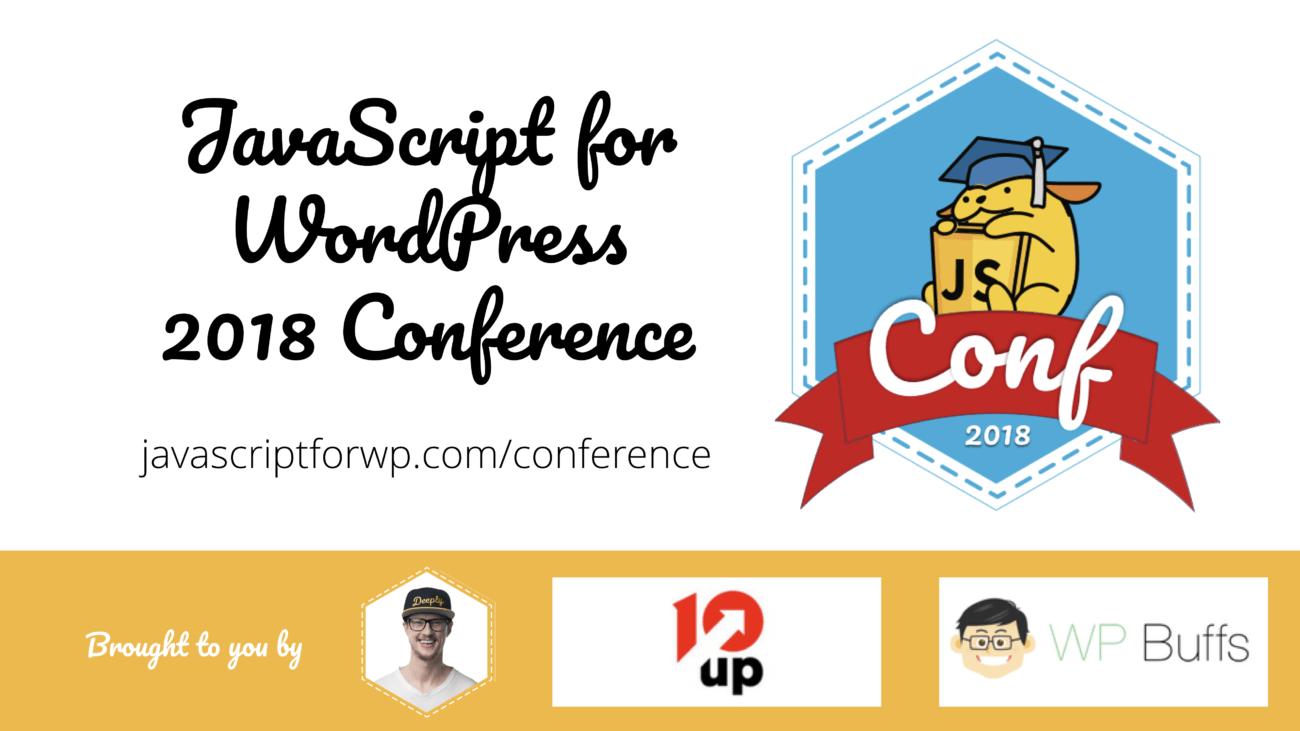 Zac Gordon for the JavaScript for WordPress Conference 2018