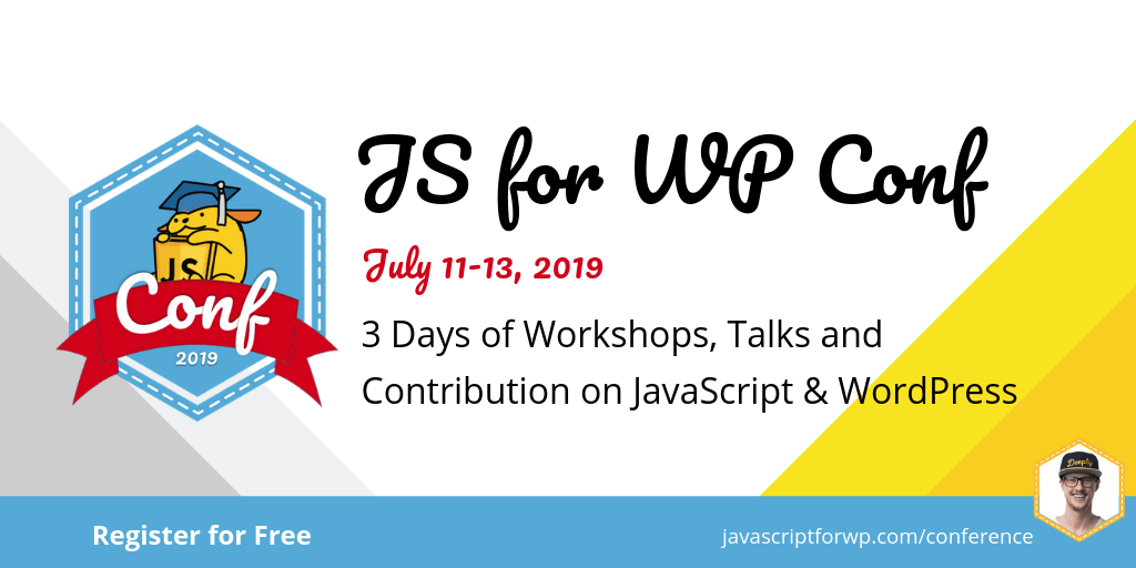 The 2019 JavaScript for WordPress Conference