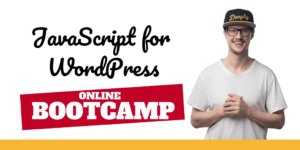 The JavaScript for WordPress 12 Week Bootcamp with Zac Gordon