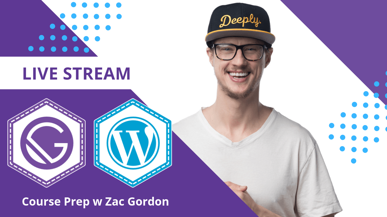 Zac Gordon Live Stream Gatsby JS with Headless WordPress