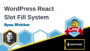 The Gutenberg Slot Fill System Ryan Welcher