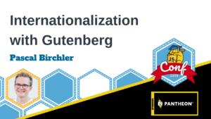 Internationalization with Gutenberg Pascal Birchler