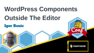 Gutenberg Components Outside of the Editor Igor Benic