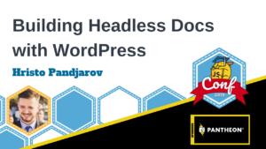 Building a Headless Knowledgebase with WordPress Hristo Pandjarov