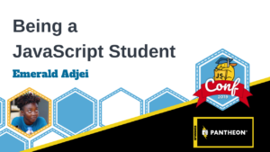 Being a JavaScript Student Emerald Adjei
