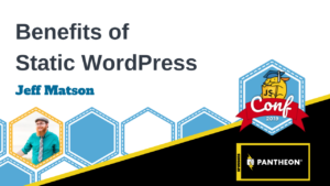 Benefits of Static WordPress Jeff Matson