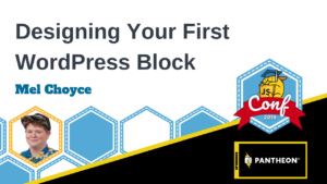 Designing Your First Gutenberg Block Mel Choyce