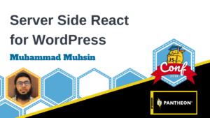 ServerSide React for WordPress Muhammad Muhsin