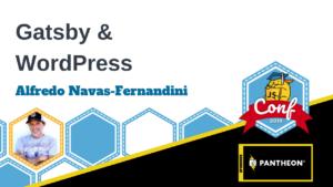 Gatsby & WordPress Alfredo Navas-Fernandini