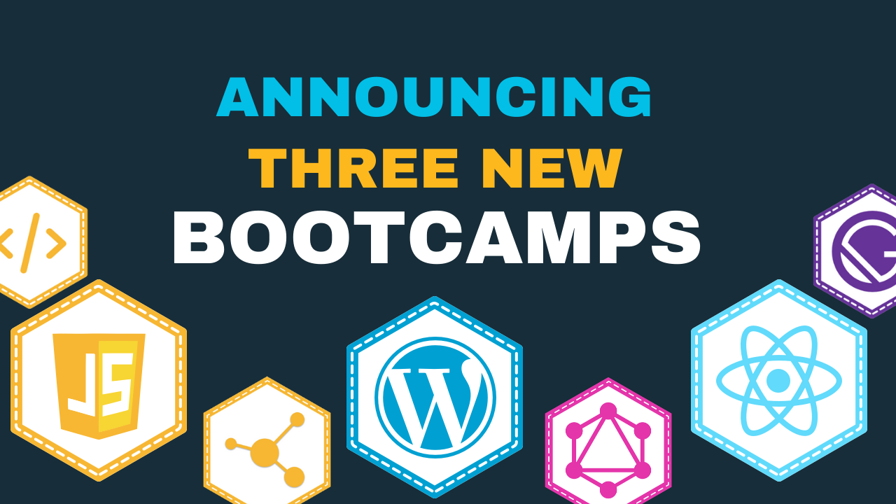 Text Announcing Three New Bootcamps with logos of JavaScript WordPress REST API GraphQL React and Gatsby